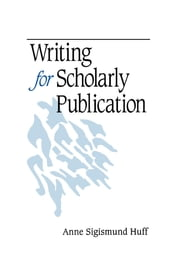 Writing for Scholarly Publication ebook by Anne Sigismund Huff