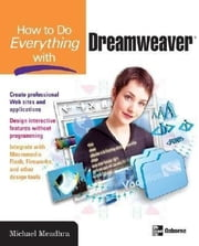 How to Do Everything with Dreamweaver 8 ebook by Meadhra, Michael