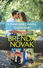 A Babies And Families Collection/Baby Business/Not Quite Married ebook by Brenda Novak, Christine Rimmer