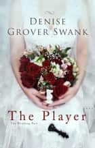 The Player ebook by Denise Grover Swank