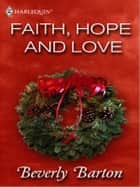 Faith, Hope and Love ebook by Beverly Barton