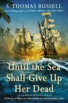 Until the Sea Shall Give Up Her Dead ebook by S. Thomas Russell