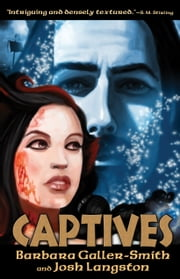 Captives - (Druids Saga Book 2) ebook by Barbara Galler-Smith, Josh Langston