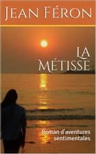 La Métisse ebook by Jean Féron