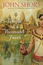 Temple of a Thousand Faces ebook by John Shors