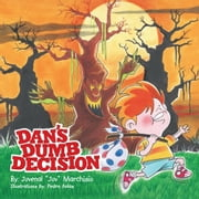 "DAN'S DUMB DECISION ebook by Juvenal ""Juv"" Marchisio"