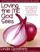 Loving the ME God Sees ebook by Linda Goldfarb