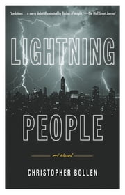 Lightning People - A Novel ebook by Christopher Bollen