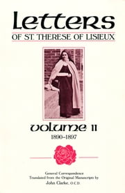 Letters of St. Therese of Lisieux, Volume II General Correspondence 1890-1897 ebook by St. Therese of Lisieux,John Clarke, OCD
