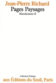 Microlectures. Pages paysages - Pages paysages ebook by Jean-Pierre Richard