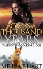 Across a Thousand Years ebook by Melissa F. Hart