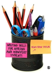Writing Skills for Nursing and Midwifery Students ebook by Dena Bain Taylor