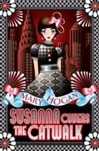 Susanna Covers the Catwalk ebook by Mary Hogan