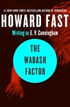 The Wabash Factor ebook by Howard Fast