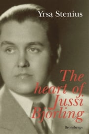 The Heart of Jussi Björling ebook by Yrsa Stenius