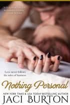 Nothing Personal ebook by Jaci Burton