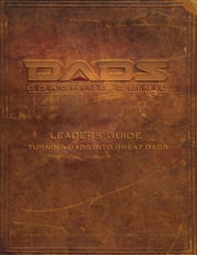 Dads Coaching Clinic Leader Guide: Turning Dads into Great Dads ebook by GPH Gospel Publishing House