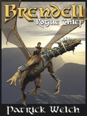 Brendell, Rogue Thief ebook by Welch, Patrick