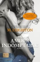 Un amour indomptable 電子書 by M. Leighton