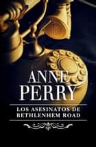 Los asesinatos de Bethlehem Road (Inspector Thomas Pitt 10) ebook by Anne Perry