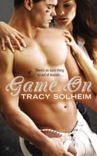 Game On ebook by Tracy Solheim