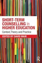 Short-term Counselling in Higher Education ebook by David Mair