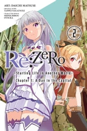 Re:ZERO -Starting Life in Another World-, Vol. 2 (manga) - Chapter 1: A Day in the Capital ebook by Tappei Nagatsuki,Daichi Matsuse