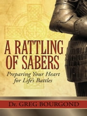 A Rattling of Sabers ebook by Dr. Greg Bourgond