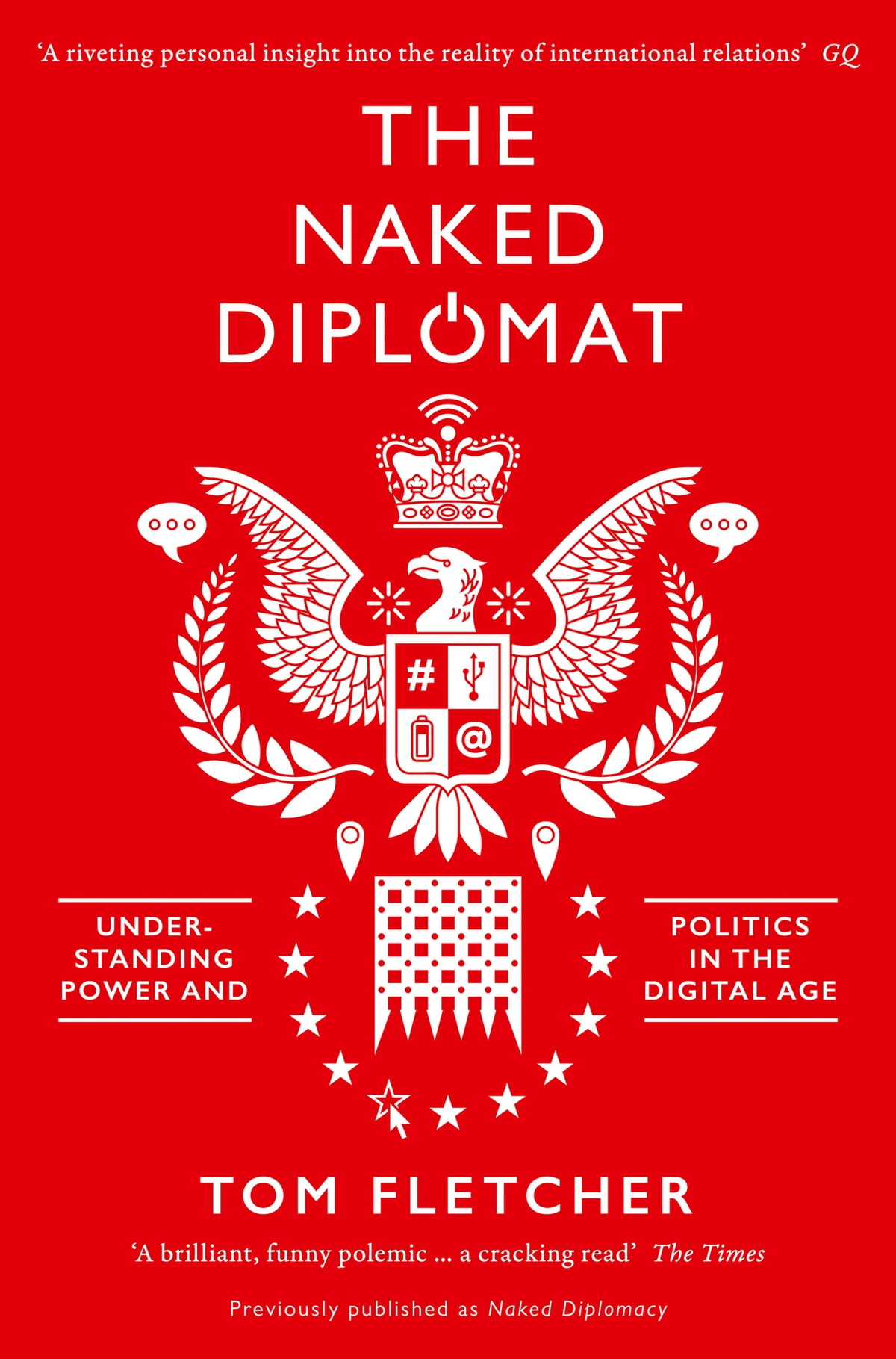 The Naked Diplomat Understanding Power And Politics In The Digital
