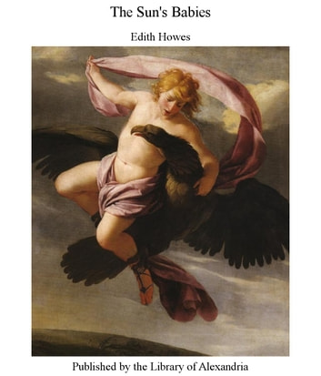 The Sun's Babies ebook by Edith Howes