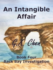 An Intangible Affair ebook by G.X. Chen