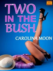 Two in the Bush (MFM Menage) ebook by Carolina Moon