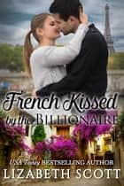 French Kissed by the Billionaire ebook by