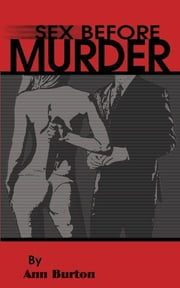 Sex Before Murder ebook by Burton, Anne