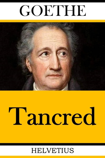 Tancred ebook by Johann Wolfgang von Goethe,Voltaire (François-Marie Arouet)