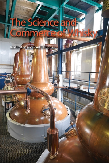 The Science and Commerce of Whisky ebook by Ian Buxton,Paul S Hughes