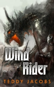 Wind Rider - Return of the Dragons, #2 ebook by Teddy Jacobs