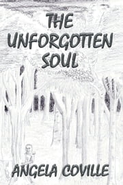 The Unforgotten Soul ebook by Angela Coville
