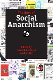 The Best of Social Anarchism ebook by Howard J. Ehrlich,a. h. s. boy