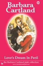 106. Love's Dream in Peril ebook by Barbara Cartland