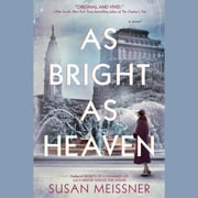 As Bright as Heaven audiobook by Susan Meissner