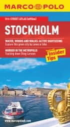 Stockholm Marco Polo Travel Guide: The best guide to Stockholm's attractions, restaurants, accommodation and much more ebook by Marco Polo
