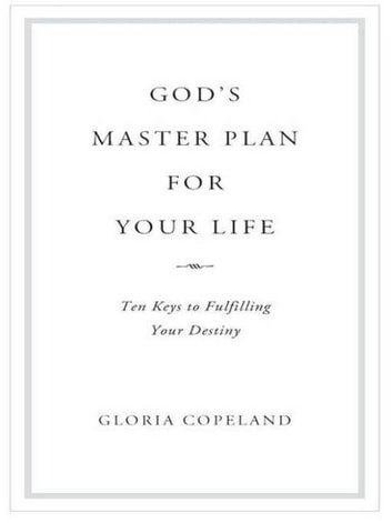 God's Master Plan for Your Life - Ten Keys to Fulfulling Your Destiny ebook by Gloria Copeland