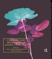 Culture and Processes of Adult Learning ebook by Richard Edwards,Ann Hanson,Mary Thorpe