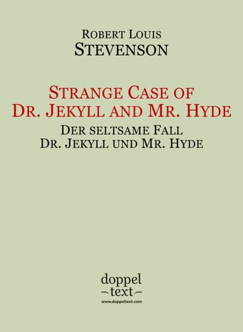 Strange Case of Dr. Jekyll and Mr. Hyde / Der seltsame Fall Dr. Jekyll und Mr. Hyde – zweisprachig Englisch-Deutsch / Bilingual English-German Edition eBook by Robert Louis Stevenson,Barbara Cramer-Nauhaus,Igor Kogan