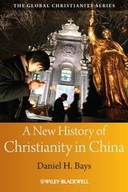 Wiley blackwell ebook and audiobook search results rakuten kobo a new history of christianity in china ebook by daniel h bays fandeluxe Choice Image