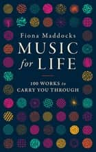 Music for Life ebook by Fiona Maddocks