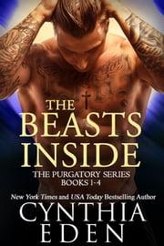 The Beasts Inside - The Purgatory Series, Books 1-4 ebook by Cynthia Eden