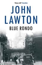 Blue Rondo ebook by John Lawton