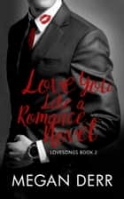 Love You Like a Romance Novel ebook by